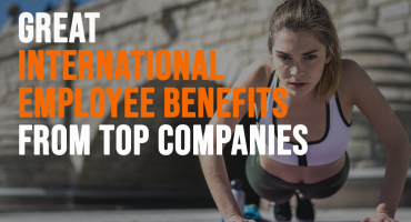 great international employee benefits from top companies